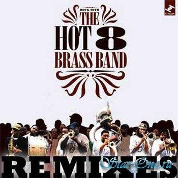 Hot 8 Brass Band - Hot 8 Remixes (2008)